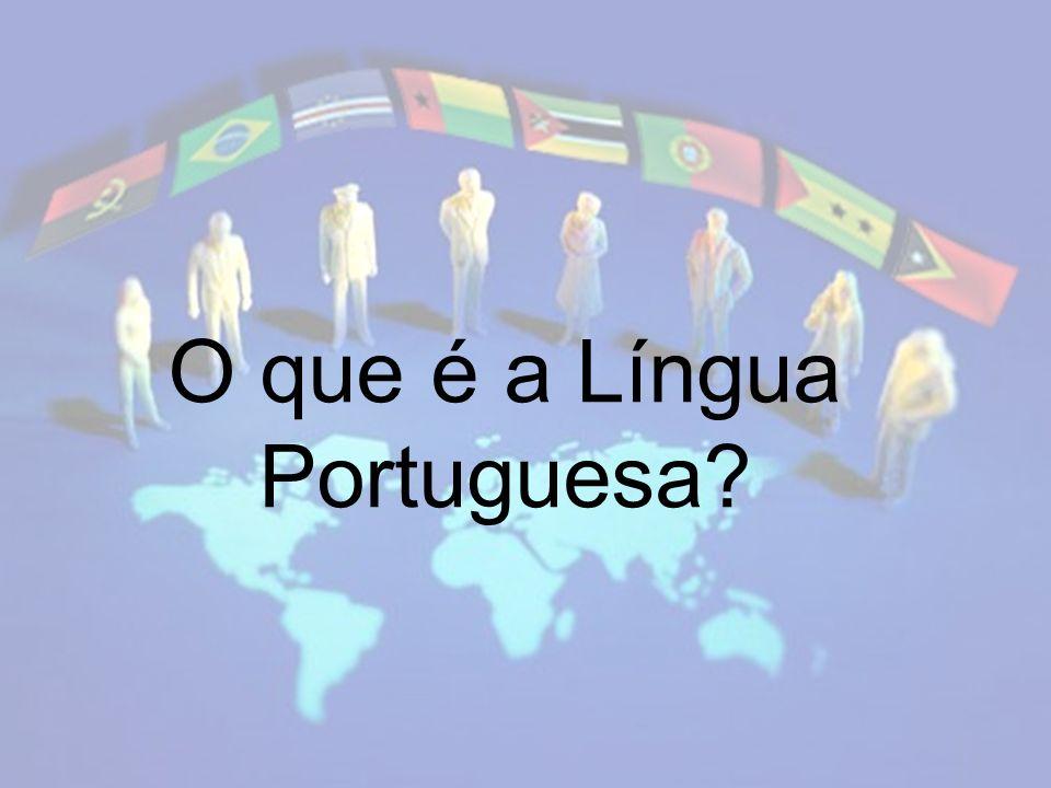 O que é a Língua Portuguesa