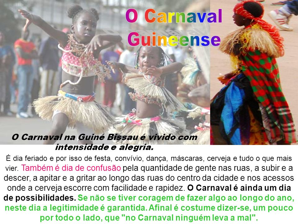 O Carnaval na Guiné Bissau é vivido com intensidade e alegria.