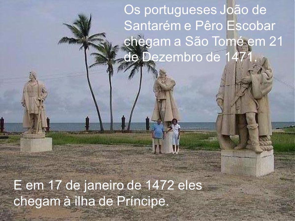 Os portugueses João de Santarém e Pêro Escobar chegam a São Tomé em 21 de Dezembro de 1471.
