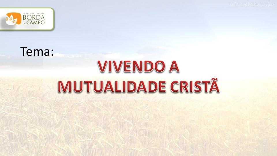 VIVENDO A MUTUALIDADE CRISTÃ