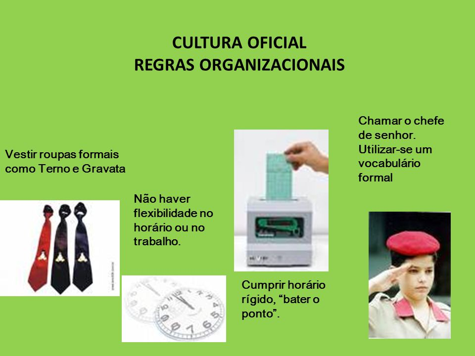 CULTURA OFICIAL REGRAS ORGANIZACIONAIS