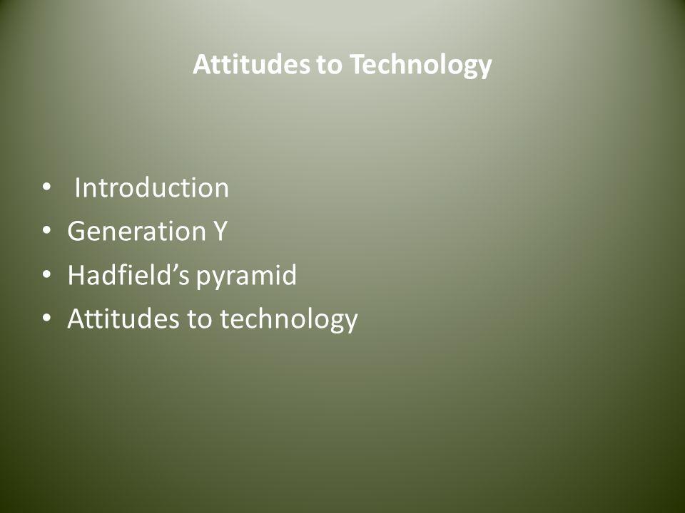 Attitudes to Technology