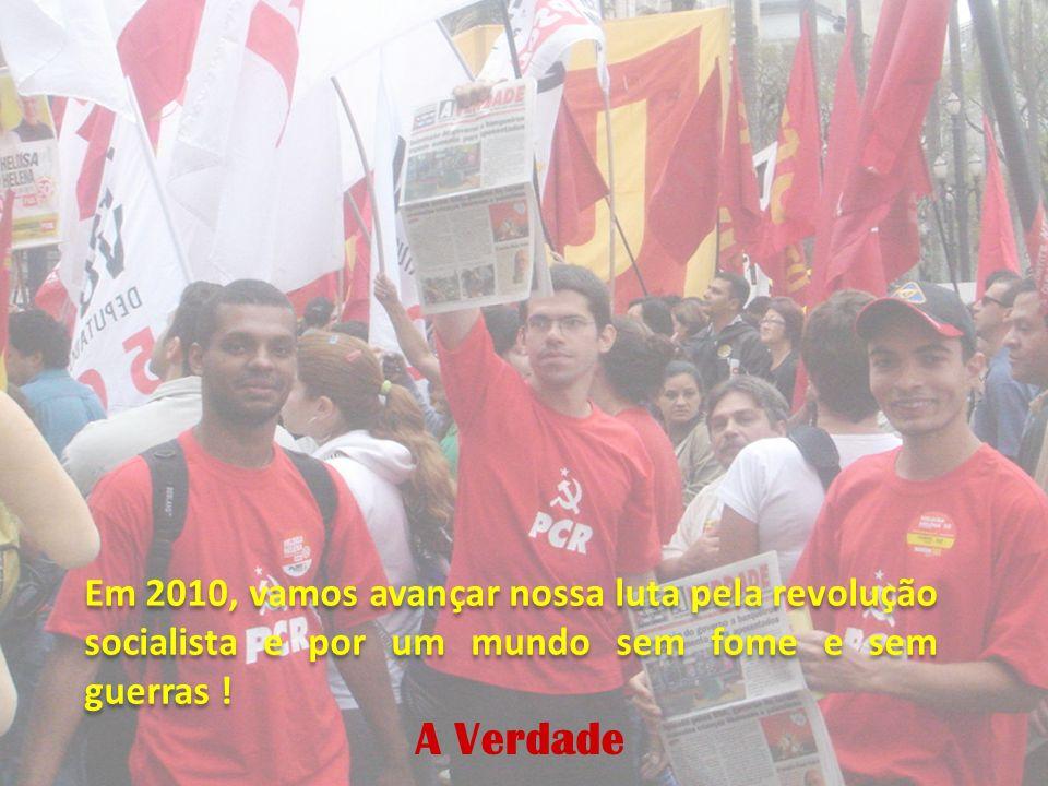 Em 2010, vamos avançar nossa luta pela revolução socialista e por um mundo sem fome e sem guerras !