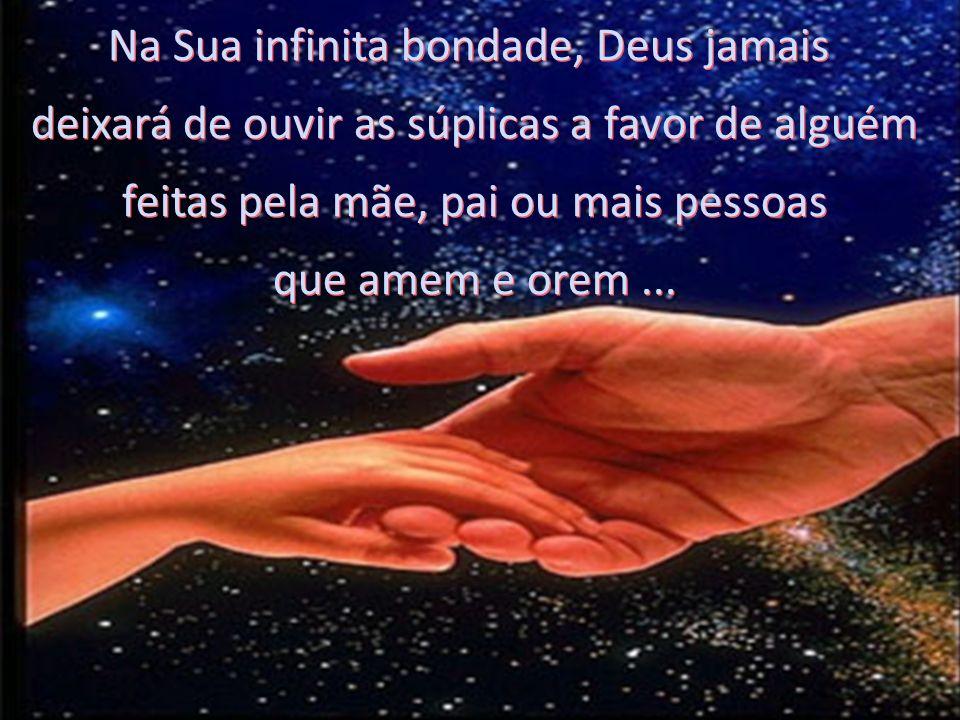 Na Sua infinita bondade, Deus jamais