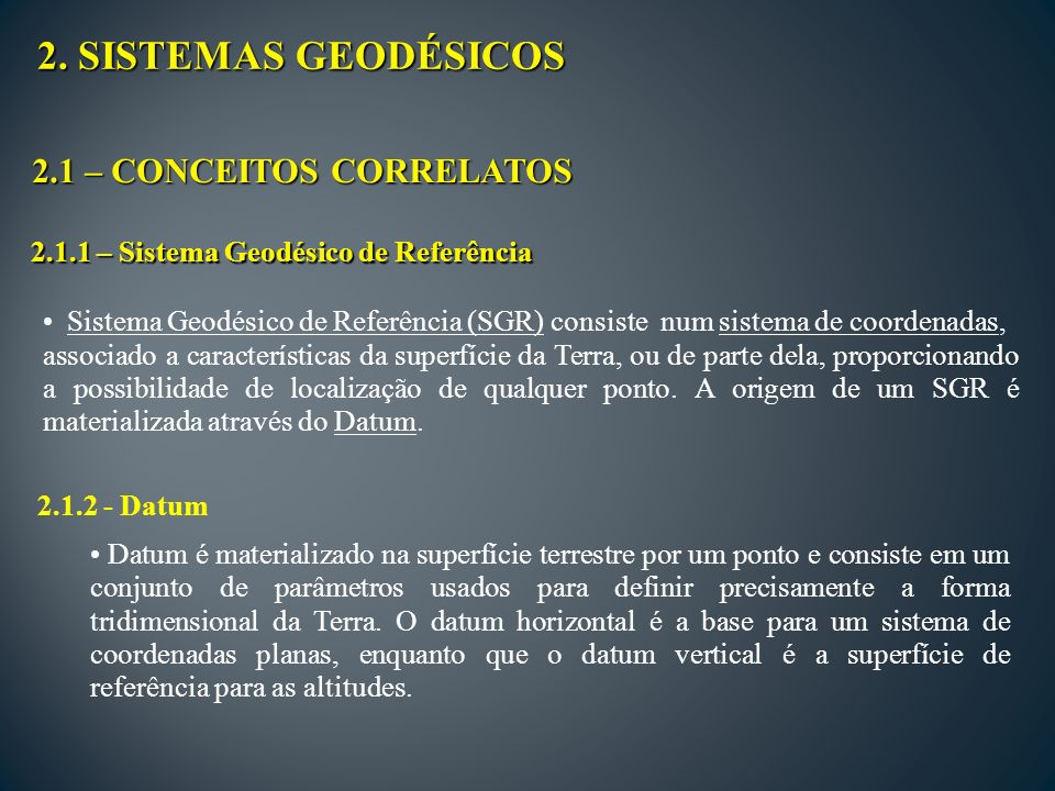 2. SISTEMAS GEODÉSICOS 2.1 – CONCEITOS CORRELATOS