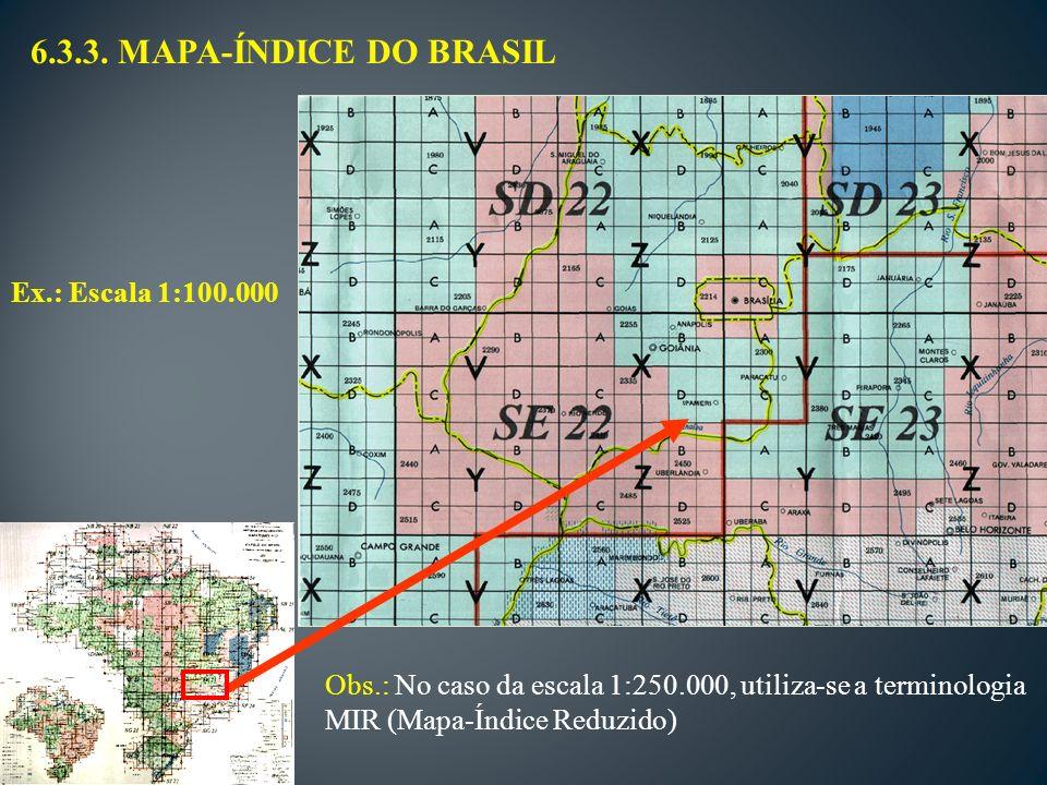 6.3.3. MAPA-ÍNDICE DO BRASIL Ex.: Escala 1:100.000