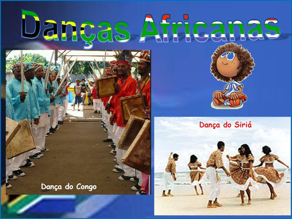 Danças Africanas Dança do Siriá Dança do Congo