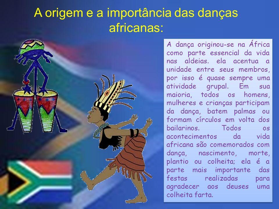 A origem e a importância das danças africanas: