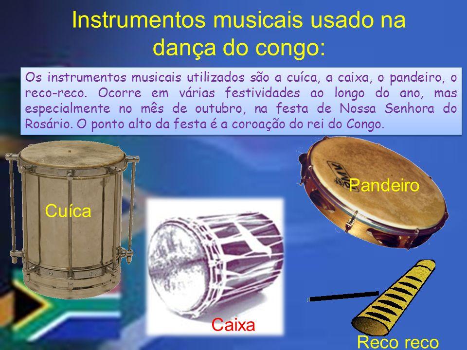 Instrumentos musicais usado na dança do congo: