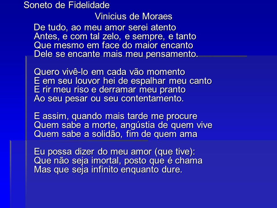 Soneto de Fidelidade Vinicius de Moraes.