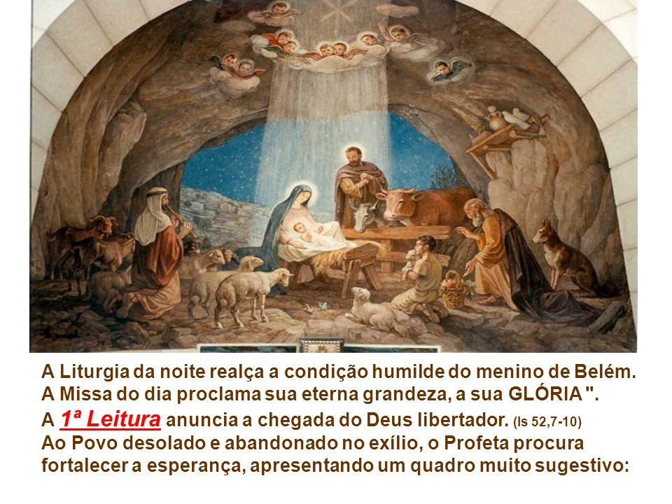A Liturgia da noite realça a condição humilde do menino de Belém.