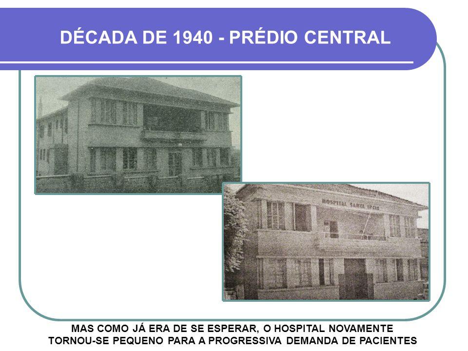 DÉCADA DE 1940 - PRÉDIO CENTRAL