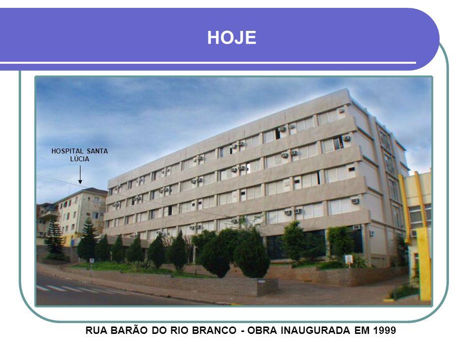 RUA BARÃO DO RIO BRANCO - OBRA INAUGURADA EM 1999