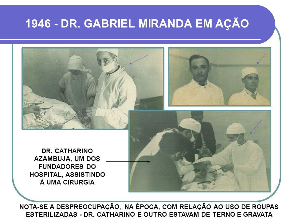1946 - DR. GABRIEL MIRANDA EM AÇÃO