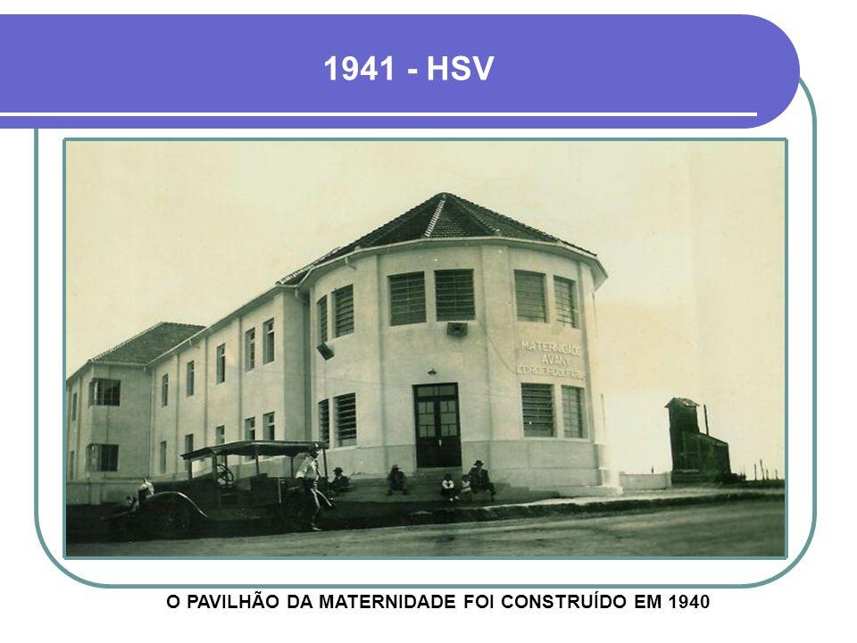 O PAVILHÃO DA MATERNIDADE FOI CONSTRUÍDO EM 1940