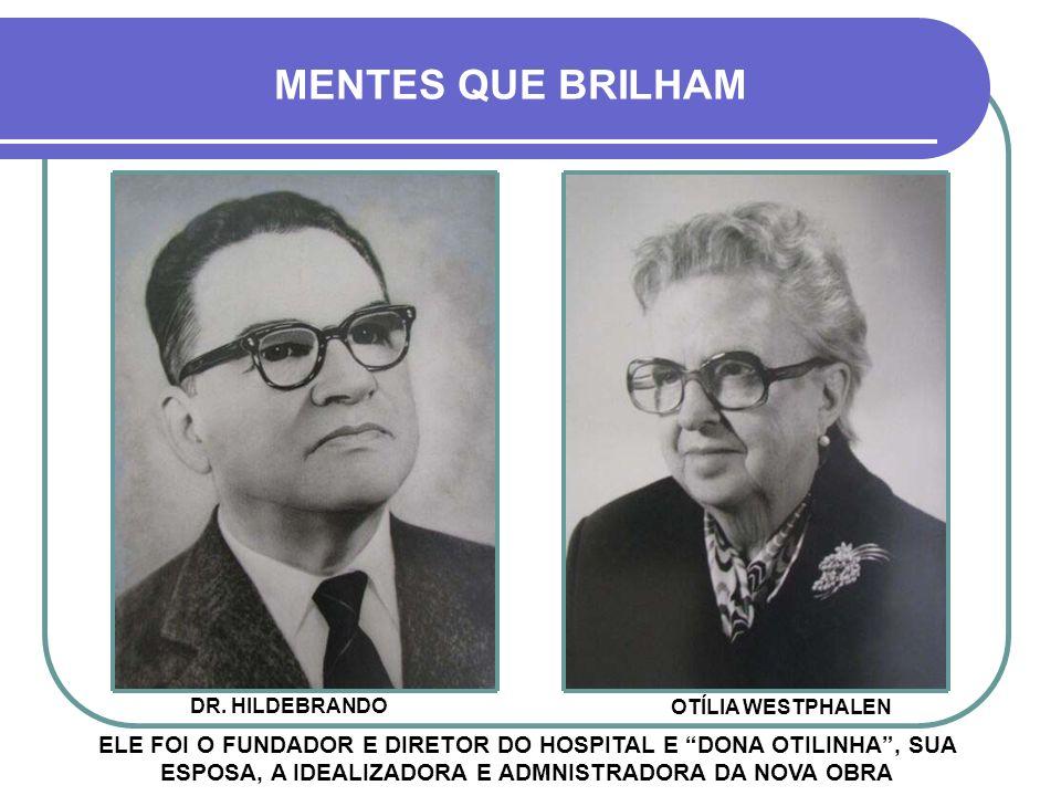 MENTES QUE BRILHAM DR. HILDEBRANDO. OTÍLIA WESTPHALEN.
