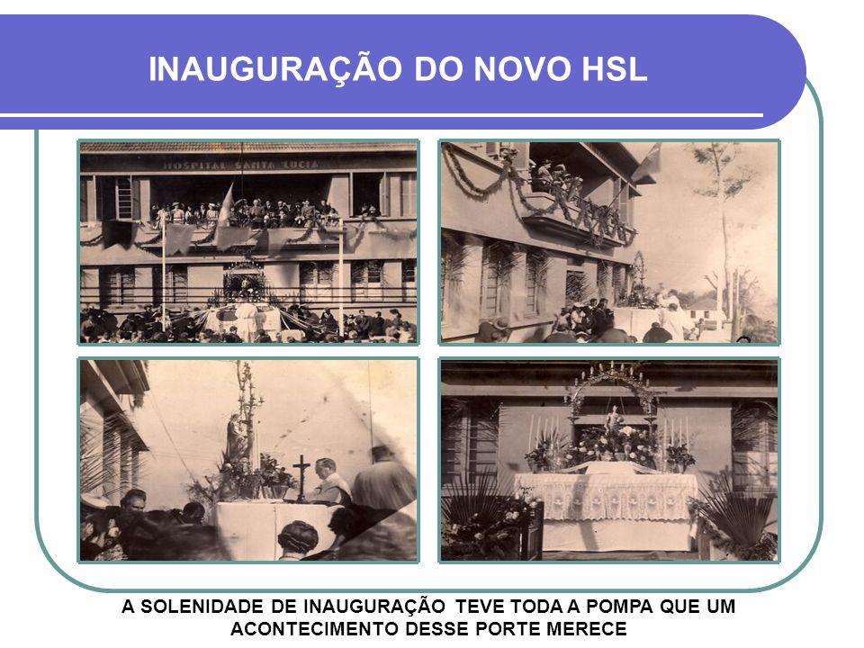 INAUGURAÇÃO DO NOVO HSL