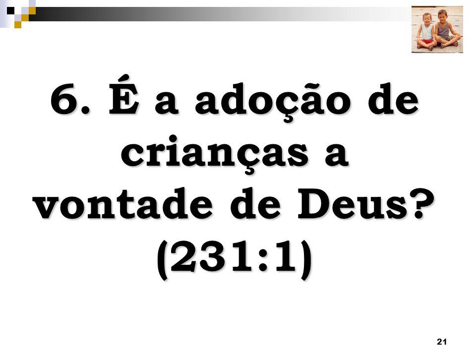 6. É a adoção de crianças a vontade de Deus (231:1)