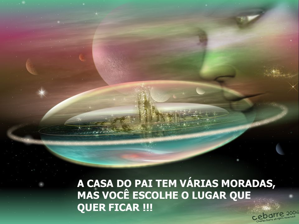 A CASA DO PAI TEM VÁRIAS MORADAS,
