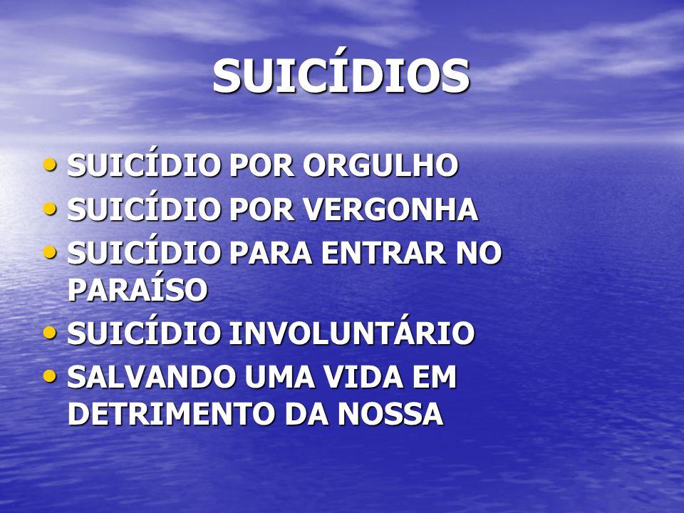 SUICÍDIOS SUICÍDIO POR ORGULHO SUICÍDIO POR VERGONHA