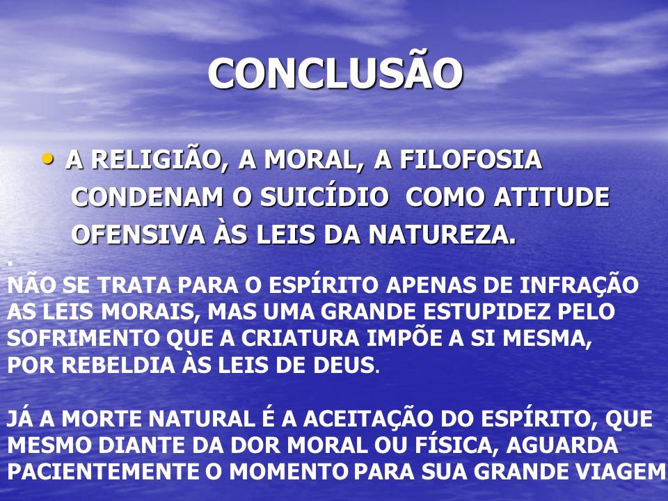 CONCLUSÃO A RELIGIÃO, A MORAL, A FILOFOSIA