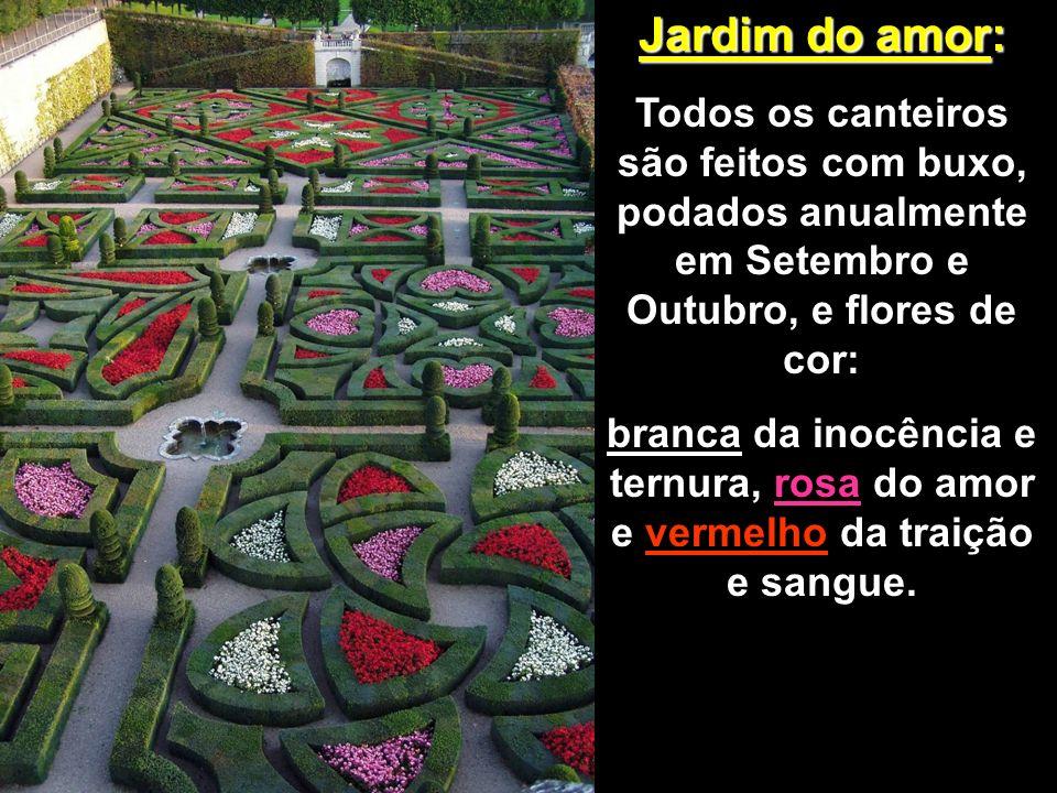 Jardim do amor: Todos os canteiros são feitos com buxo, podados anualmente em Setembro e Outubro, e flores de cor: