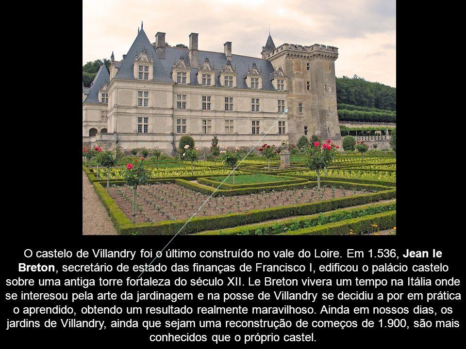 O castelo de Villandry foi o último construído no vale do Loire. Em 1