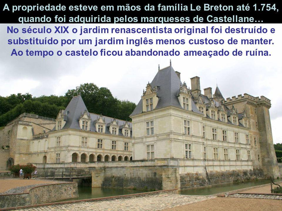A propriedade esteve em mãos da família Le Breton até 1