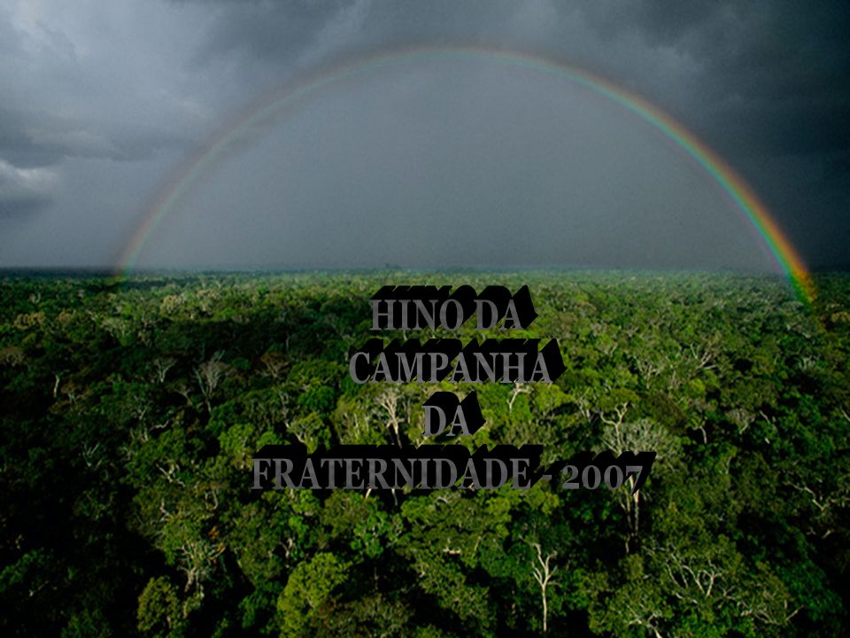 HINO DA CAMPANHA DA FRATERNIDADE - 2007