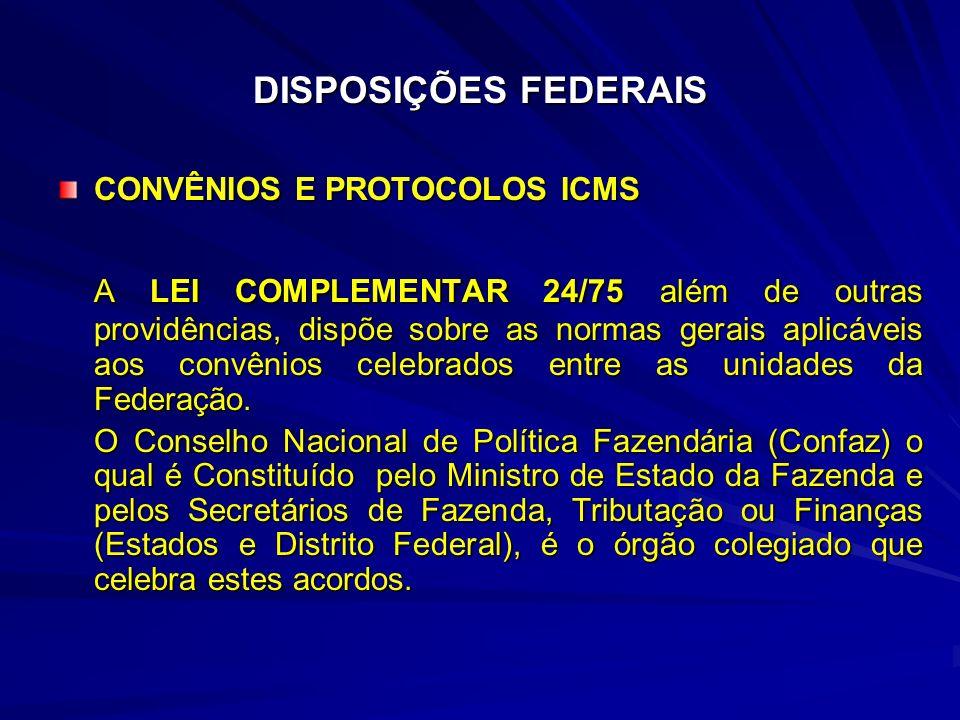 DISPOSIÇÕES FEDERAIS CONVÊNIOS E PROTOCOLOS ICMS.