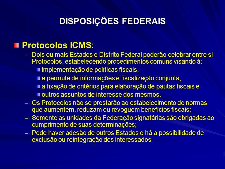 DISPOSIÇÕES FEDERAIS Protocolos ICMS: