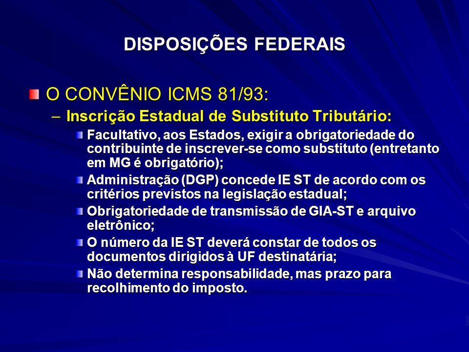DISPOSIÇÕES FEDERAIS O CONVÊNIO ICMS 81/93: