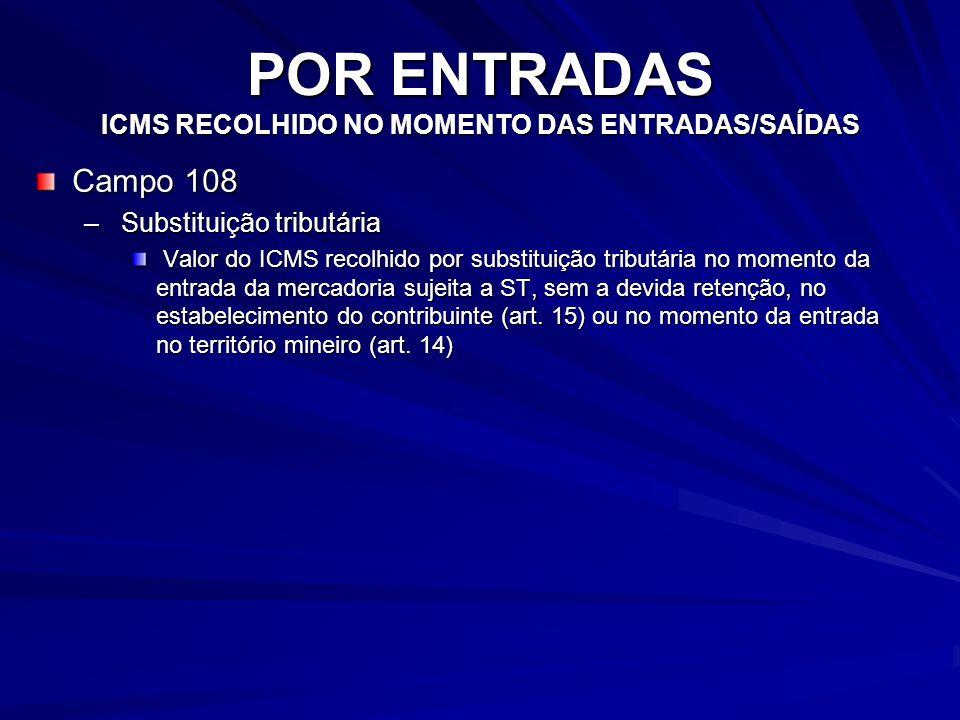 POR ENTRADAS ICMS RECOLHIDO NO MOMENTO DAS ENTRADAS/SAÍDAS