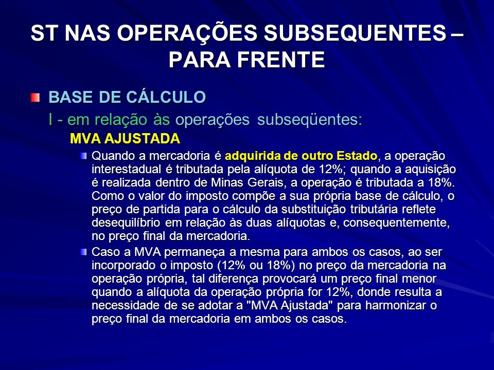 ST NAS OPERAÇÕES SUBSEQUENTES – PARA FRENTE