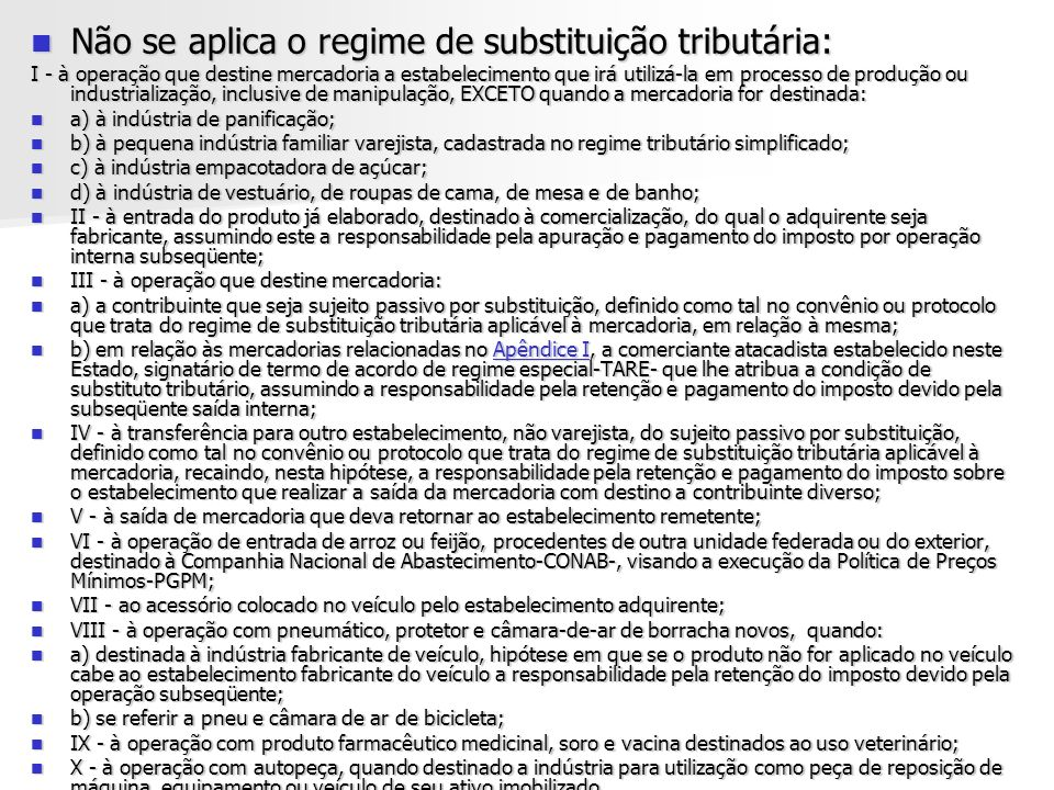 Não se aplica o regime de substituição tributária: