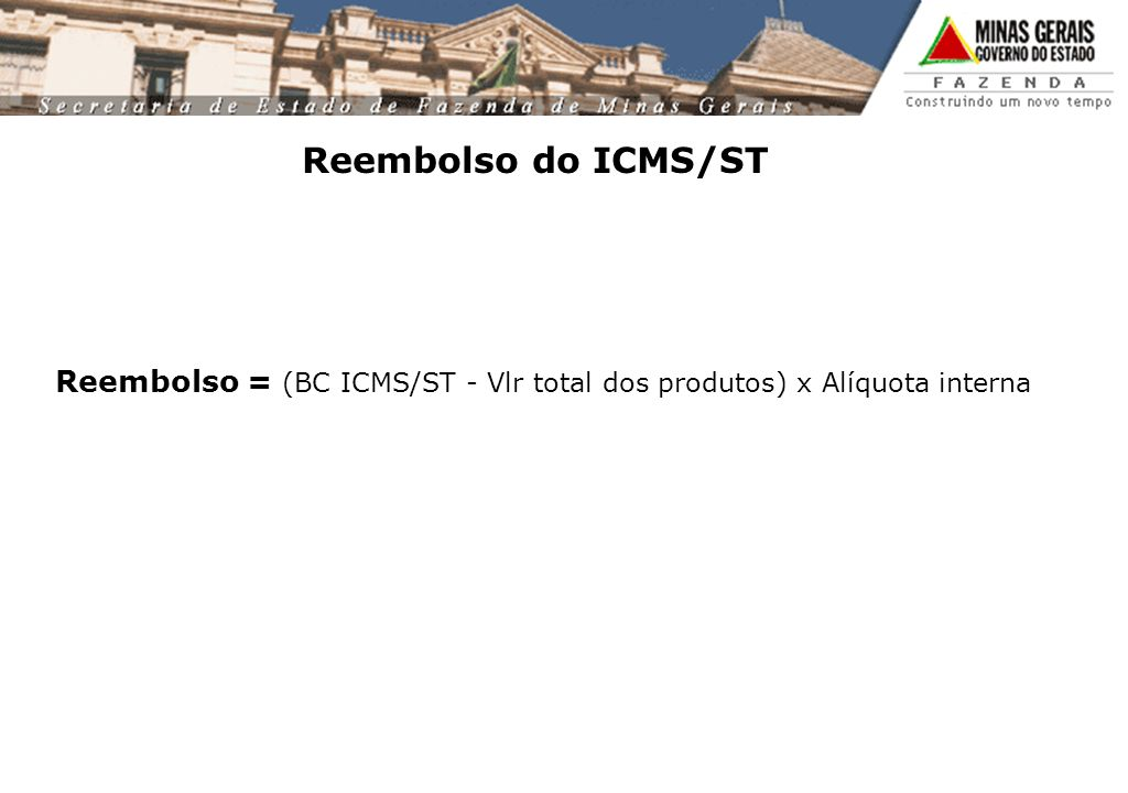 Reembolso = (BC ICMS/ST - Vlr total dos produtos) x Alíquota interna