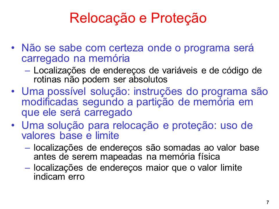 Relocação e Proteção Não se sabe com certeza onde o programa será carregado na memória.