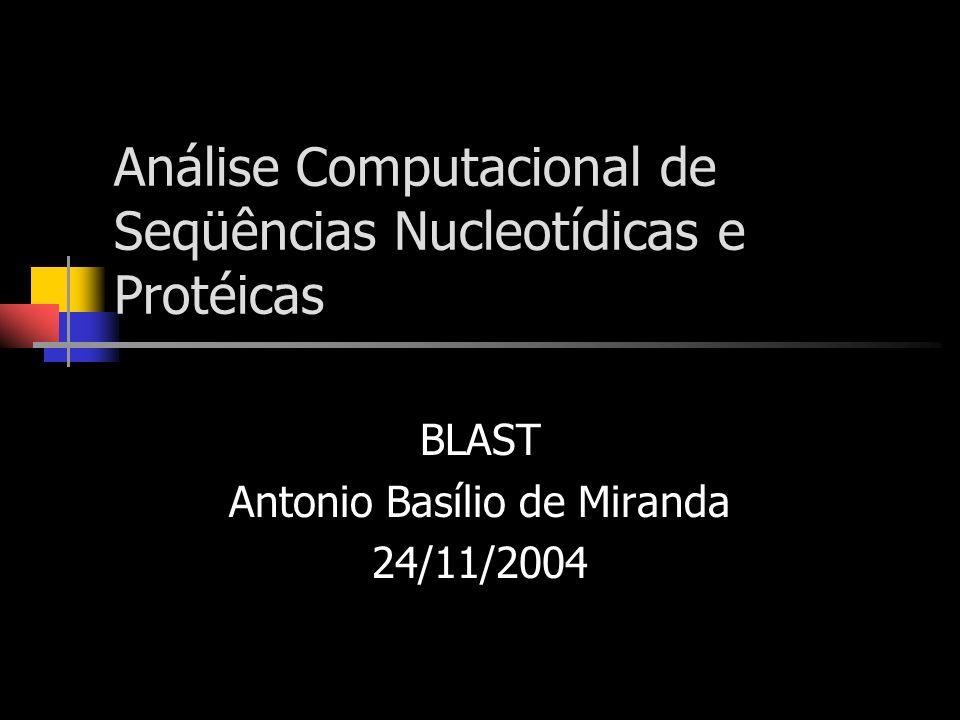 Análise Computacional de Seqüências Nucleotídicas e Protéicas