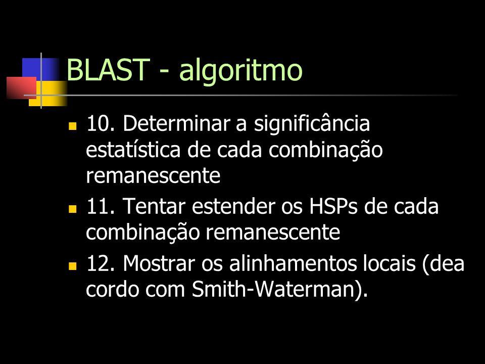 BLAST - algoritmo 10. Determinar a significância estatística de cada combinação remanescente.