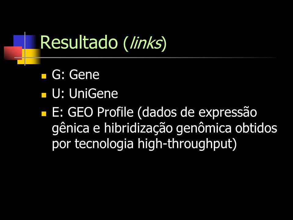 Resultado (links) G: Gene U: UniGene