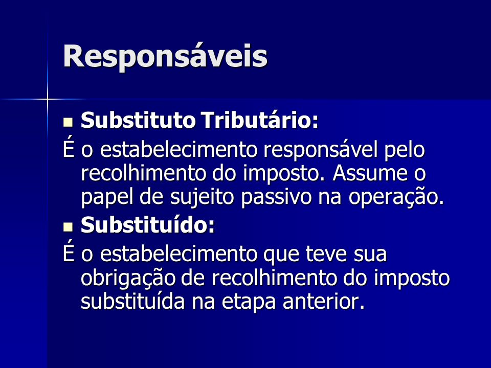Responsáveis Substituto Tributário: