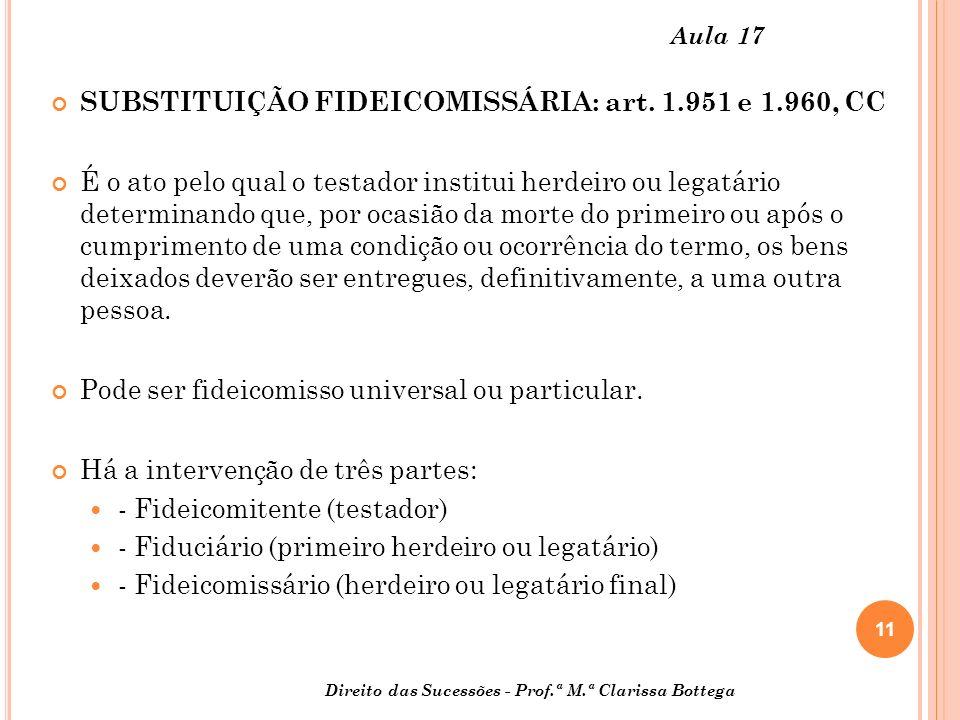 SUBSTITUIÇÃO FIDEICOMISSÁRIA: art. 1.951 e 1.960, CC