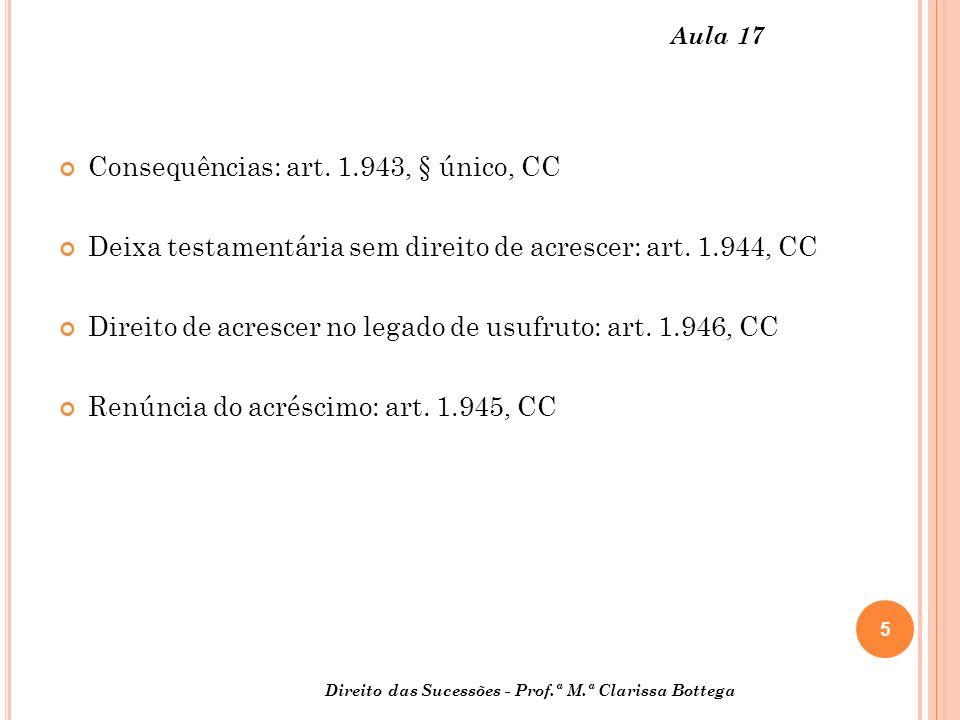 Consequências: art. 1.943, § único, CC