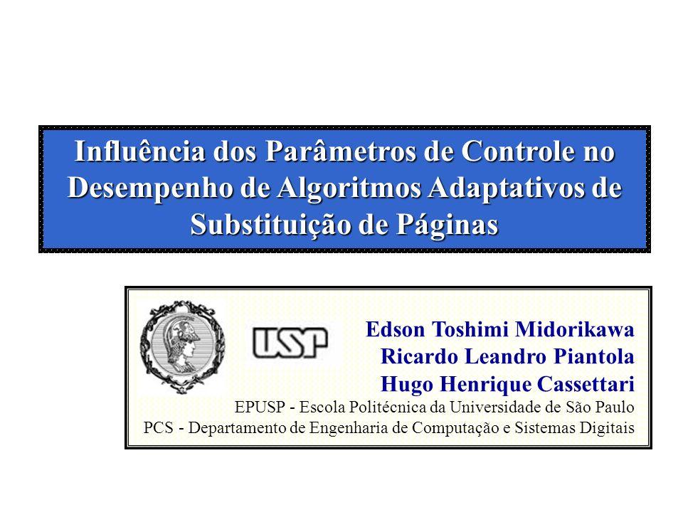 Influência dos Parâmetros de Controle no Desempenho de Algoritmos Adaptativos de Substituição de Páginas