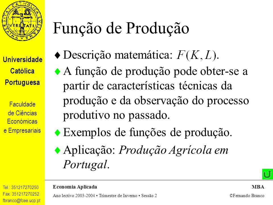 Função de Produção Descrição matemática: .