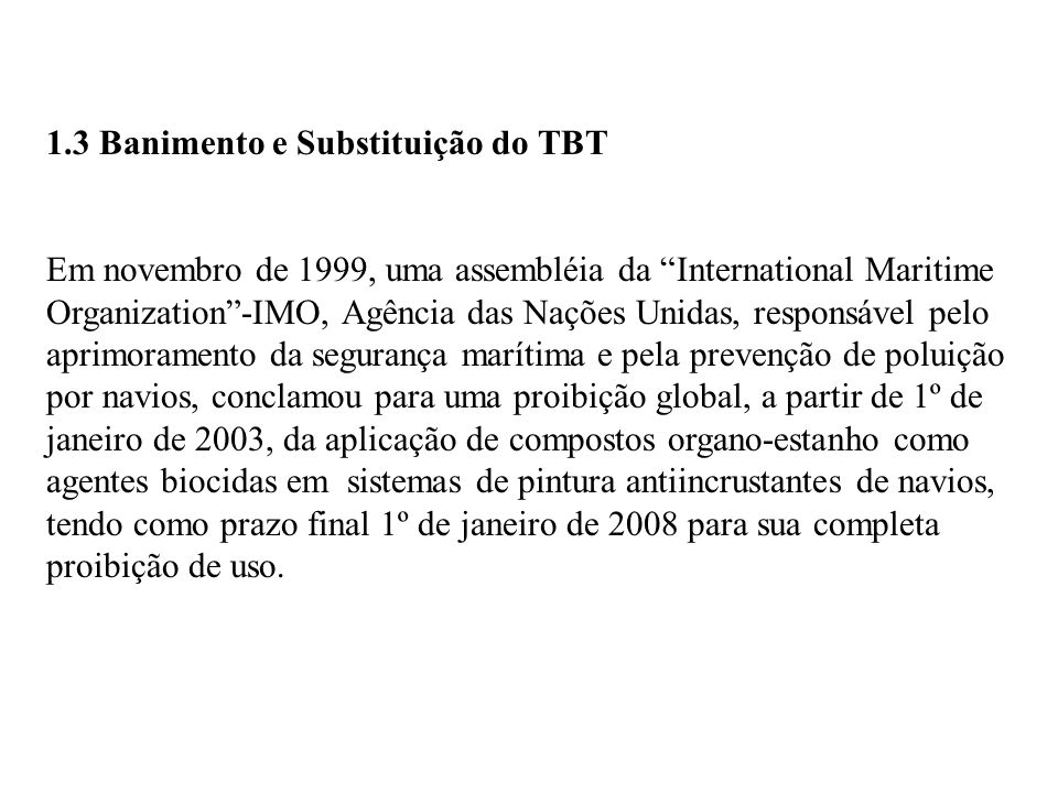 1.3 Banimento e Substituição do TBT