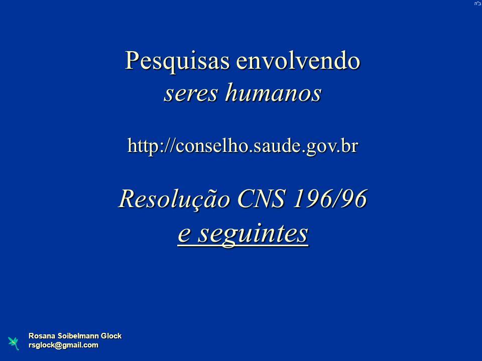 e seguintes Pesquisas envolvendo seres humanos Resolução CNS 196/96