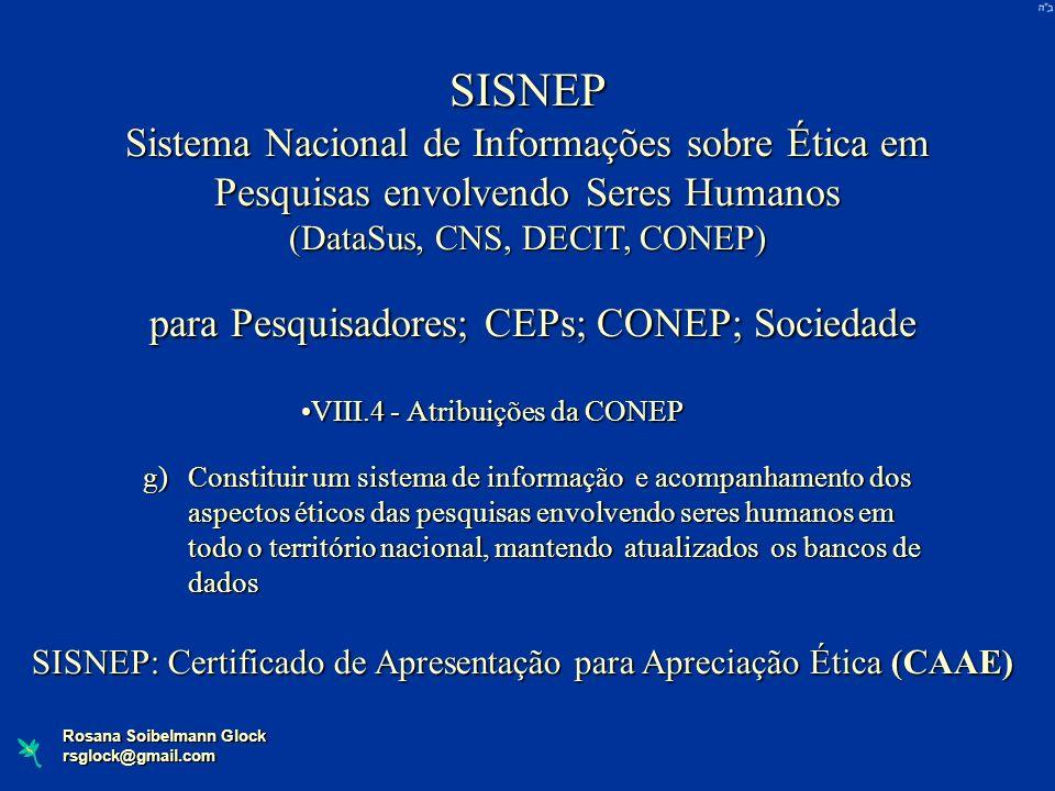 SISNEP Sistema Nacional de Informações sobre Ética em Pesquisas envolvendo Seres Humanos. (DataSus, CNS, DECIT, CONEP)
