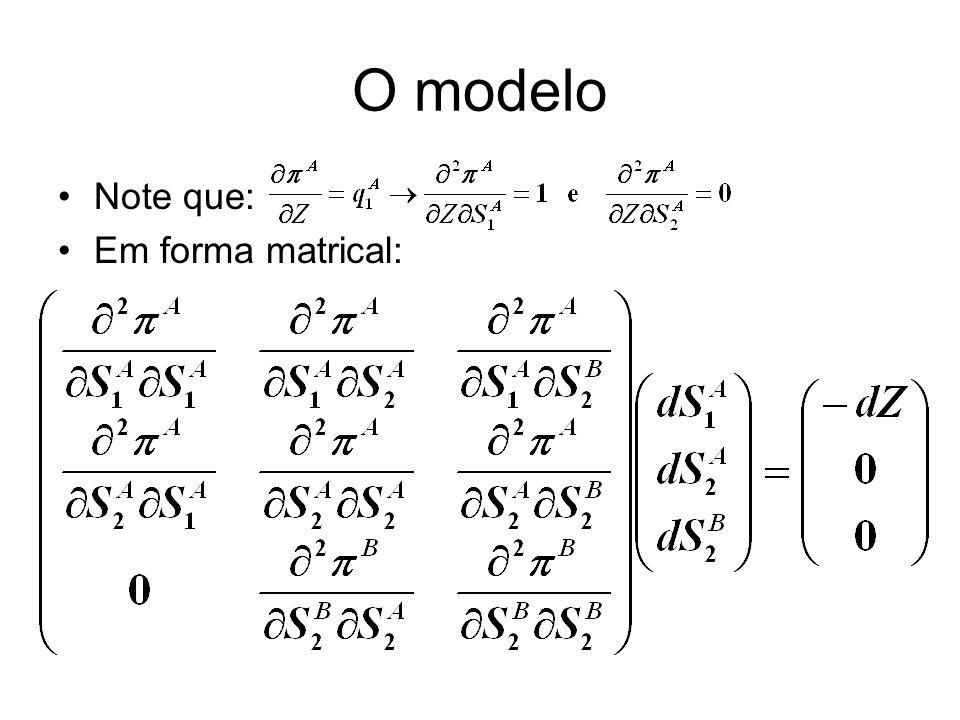 O modelo Note que: Em forma matrical: