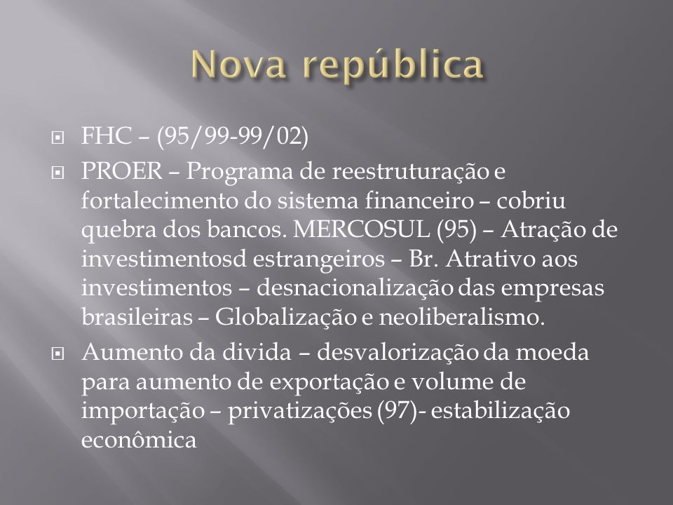 Nova república FHC – (95/99-99/02)